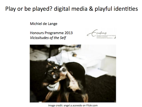 130409-Michiel_de_Lange-Play_or_be_played-digital_media_and_playful_identities_EUR-honours.PNG